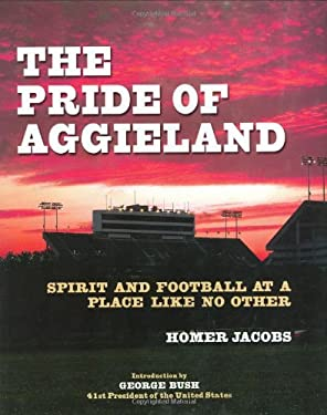 The Pride of Aggieland: Spirit and Football at a Place Like No Other 9780760732571