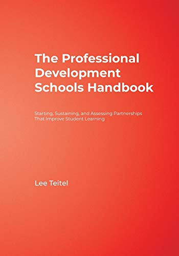 The Professional Development Schools Handbook: Starting, Sustaining, and Assessing Partnerships That Improve Student Learning 9780761938354