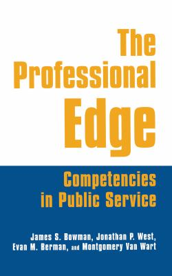 The Professional Edge: Competencies in Public Service 9780765611451