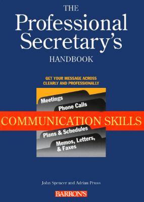 The Professional Secretary's Handbook: Communication Skills 9780764100239