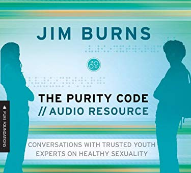 The Purity Code//Audio Resource: Conversations with Trusted Youth Experts on Healthy Sexuality 9780764205477