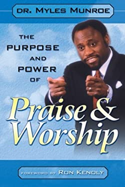Purpose and Power of Praise & Worship 9780768420470