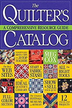 The Quilter's Catalog: A Comprehensive Resource Guide 9780761138815