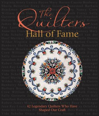 The Quilters Hall of Fame: 42 Masters Who Have Shaped Our Art 9780760336359