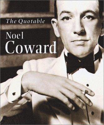 The Quotable Noel Coward 9780762406425