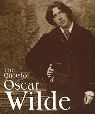 The Quotable Oscar Wilde 9780762405732
