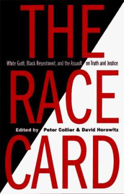 The Race Card: White Guilt, Black Resentment, and the Assault on Truth and Justice 9780761509424
