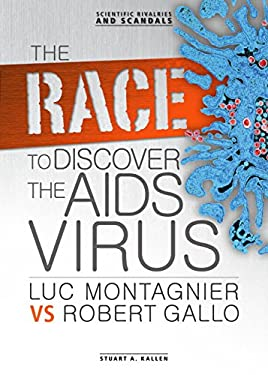 The Race to Discover the AIDS Virus: Luc Montagnier Vs Robert Gallo 9780761354901