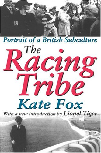The Racing Tribe: Portrait of a British Subculture 9780765808387