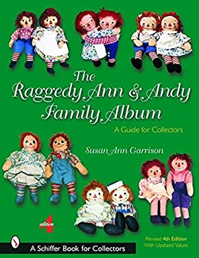 The Raggedy Ann and Andy Family Album: A Guide for Collectors 9780764319044