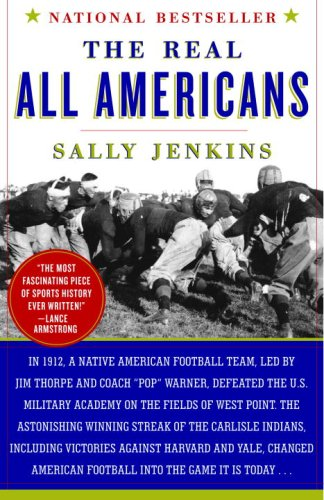 The Real All Americans: The Team That Changed a Game, a People, a Nation 9780767926249