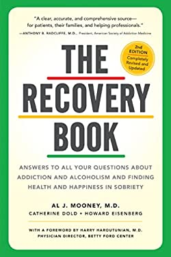 Recovery Book : Answers to All Your Questions about Addiction and Alcoholism and Finding Health and Happiness in Sobriety