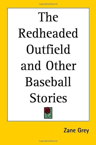 The Redheaded Outfield and Other Baseball Stories 9780766197916