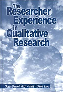 The Researcher Experience in Qualitative Research 9780761913412