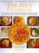The Rice Cookbook: 70 Classic and Contemporary Recipes Using One of Nature's Most Versatile Ingredients 9780765198761