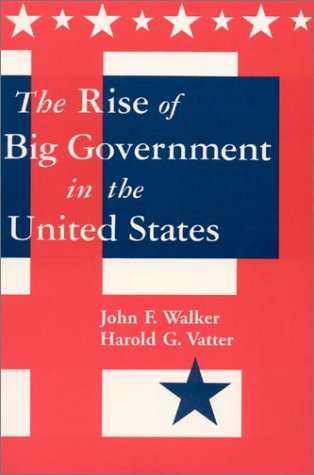 The Rise of Big Government in the United States 9780765600677