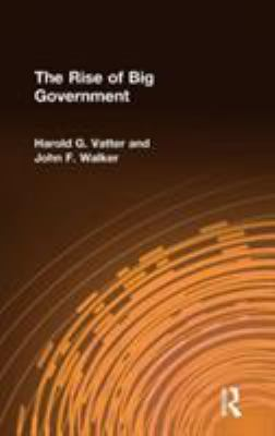 The Rise of Big Government in the United States 9780765600660