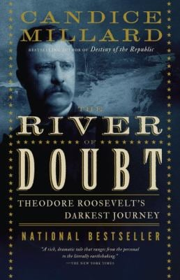 The River of Doubt: Theodore Roosevelt's Darkest Journey 9780767913737