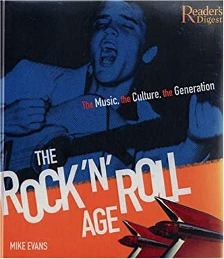 The Rock 'n' Roll Age: The Music, the Culture, the Generation 9780762108206