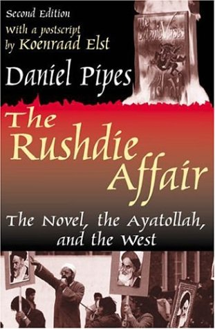 The Rushdie Affair: The Novel, the Ayatollah, and the West 9780765809964