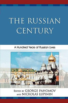 The Russian Century: A Hundred Years of Russian Lives 9780761840671