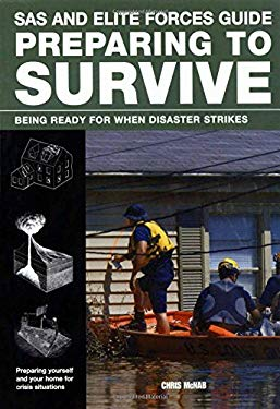 The SAS and Elite Forces Guide Preparing to Survive: Being Ready for When Disaster Strikes 9780762782826