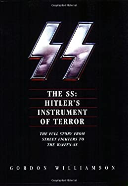 The SS: Hitler's Instrument of Terror 9780760319338