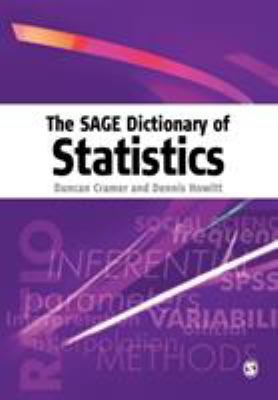 The Sage Dictionary of Statistics: A Practical Resource for Students in the Social Sciences 9780761941385