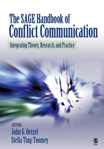 The Sage Handbook of Conflict Communication: Integrating Theory, Research, and Practice 9780761930457