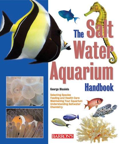 The Saltwater Aquarium Handbook 9780764142543
