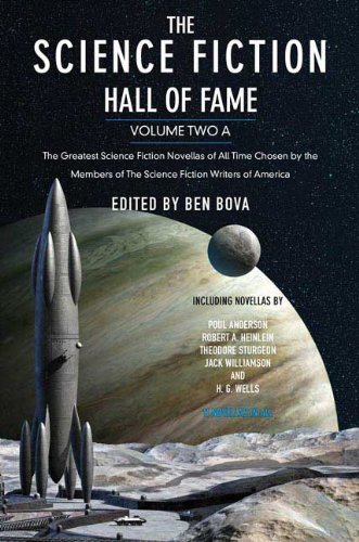 The Science Fiction Hall of Fame, Volume Two A: The Greatest Science Fiction Novellas of All Time Chosen by the Members of the Science Fiction Writers 9780765305350