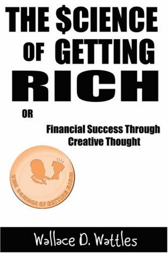 The Science of Getting Rich: Financial Success Through Creative Thought 9780760794654
