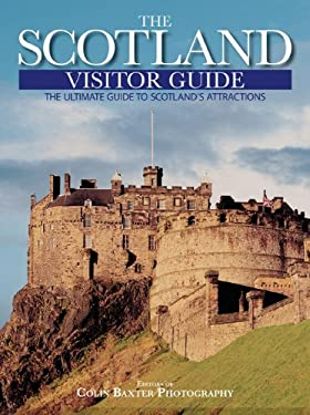 The Scotland Visitor Guide: The Ultimate Guide to Scotland's Attractions 9780762740703