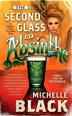 The Second Glass of Absinthe: A Mystery of the Victorian West 9780765347565