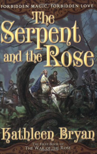 The Serpent and the Rose 9780765313287