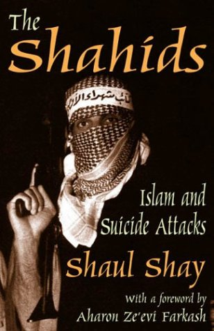 The Shahids: Islam and Suicide Attacks 9780765802507