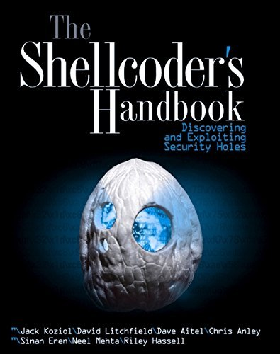 The Shellcoder's Handbook: Discovering and Exploiting Security Holes 9780764544682