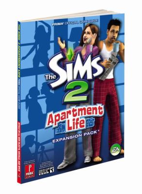 The Sims 2 Apartment Life 9780761559856