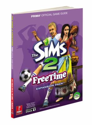 The Sims 2 Freetime: Prima Official Game Guide 9780761559078