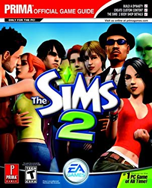 The Sims 2: Prima Official Game Guide for PC 9780761557210