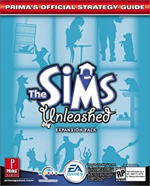 The Sims: Unleashed: Prima's Official Strategy Guide 9780761540977