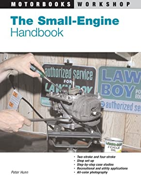 The Small Engine Handbook 9780760320495