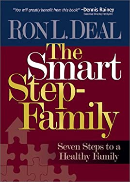 The Smart Step-Family: Seven Steps to a Healthy Family 9780764226571