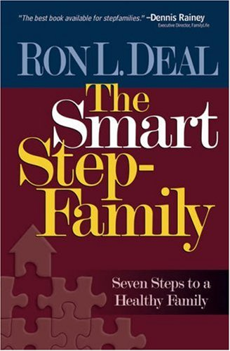 The Smart Stepfamily: New Seven Steps to a Healthy Family 9780764201592