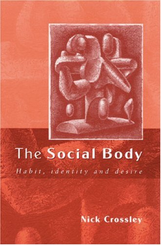 The Social Body: Habit, Identity and Desire 9780761966401