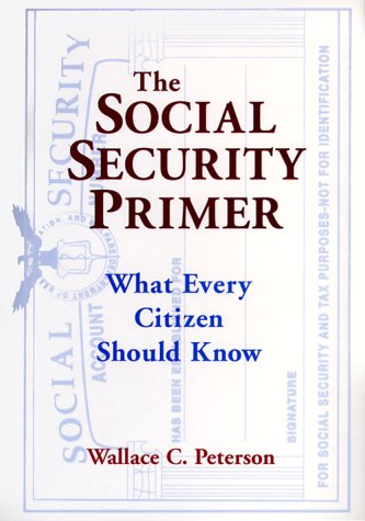 The Social Security Primer: What Every Citizen Should Know 9780765603739