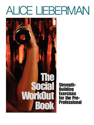 The Social Workout Book: Strength-Building Exercises for the Pre-Professional 9780761985310