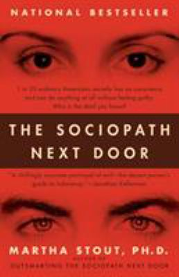 The Sociopath Next Door: The Ruthless Versus the Rest of Us 9780767915823