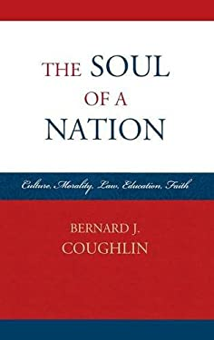 The Soul of a Nation: Culture, Morality, Law, Education, Faith 9780761858935