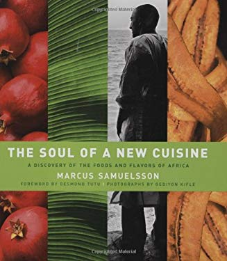 The Soul of a New Cuisine: A Discovery of the Foods and Flavors of Africa 9780764569111